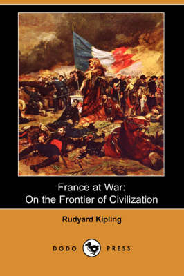 France at War: On the Frontier of Civilization (Dodo Press) (Paperback)