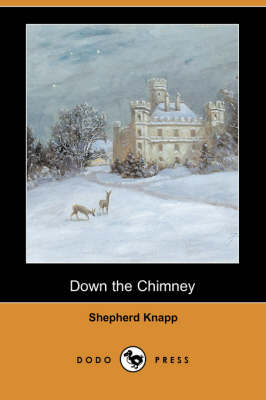 Down the Chimney (Dodo Press) (Paperback)