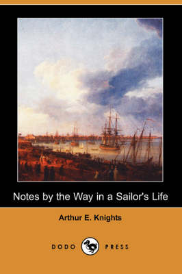 Notes by the Way in a Sailor's Life (Paperback)
