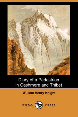 Diary of a Pedestrian in Cashmere and Thibet (Dodo Press) (Paperback)