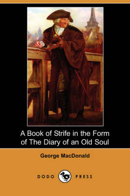 A Book of Strife in the Form of the Diary of an Old Soul (Dodo Press) (Paperback)