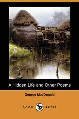 A Hidden Life and Other Poems (Dodo Press) (Paperback)