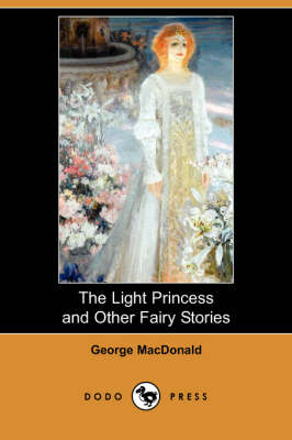The Light Princess and Other Fairy Stories (Paperback)
