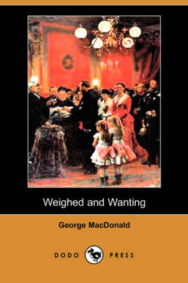 Weighed and Wanting (Dodo Press) (Paperback)