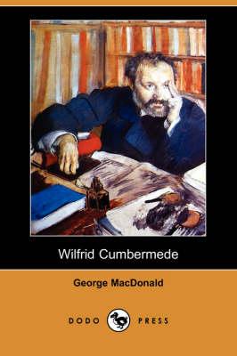 Wilfrid Cumbermede (Dodo Press) (Paperback)