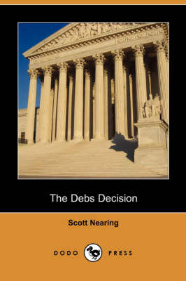 The Debs Decision (Dodo Press) (Paperback)