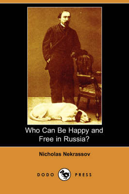 Who Can Be Happy and Free in Russia? (Dodo Press) (Paperback)