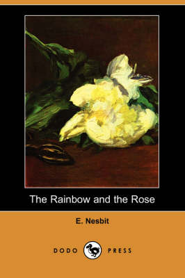 The Rainbow and the Rose (Dodo Press) (Paperback)