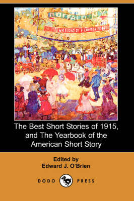 The Best Short Stories of 1915, and the Yearbook of the American Short Story (Dodo Press) (Paperback)