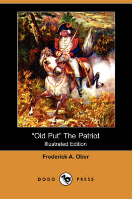 Old Put the Patriot (Illustrated Edition) (Dodo Press) (Paperback)