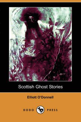 Scottish Ghost Stories (Dodo Press) (Paperback)