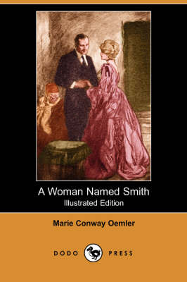 A Woman Named Smith (Illustrated Edition) (Dodo Press) (Paperback)