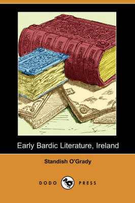 Early Bardic Literature, Ireland (Dodo Press) (Paperback)