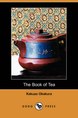 The Book of Tea (Dodo Press) (Paperback)