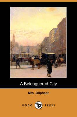 A Beleaguered City (Dodo Press) (Paperback)