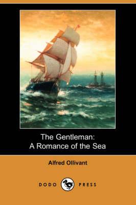 The Gentleman: A Romance of the Sea (Dodo Press) (Paperback)