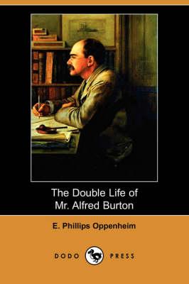 The Double Life of Mr. Alfred Burton (Dodo Press) (Paperback)