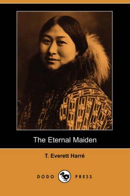 The Eternal Maiden (Paperback)
