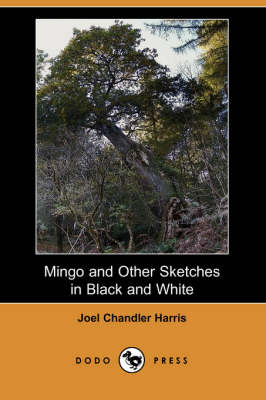 Mingo and Other Sketches in Black and White (Dodo Press) (Paperback)