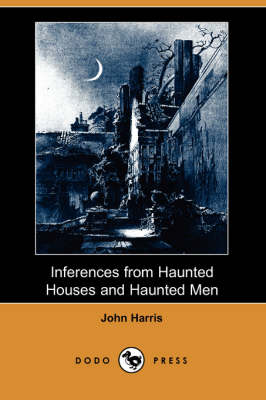 Inferences from Haunted Houses and Haunted Men (Dodo Press) (Paperback)