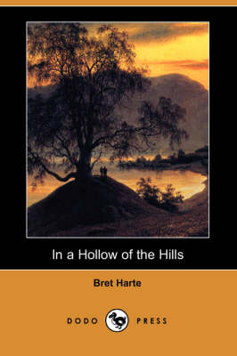 In a Hollow of the Hills (Dodo Press) (Paperback)