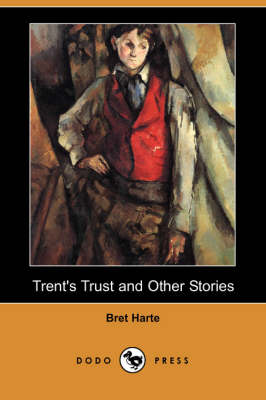 Trent's Trust and Other Stories (Dodo Press) (Paperback)