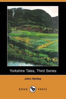 Yorkshire Tales, Third Series (Dodo Press) (Paperback)
