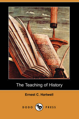 The Teaching of History (Dodo Press) (Paperback)
