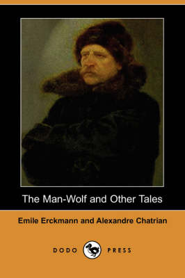 The Man-Wolf and Other Tales (Dodo Press) (Paperback)