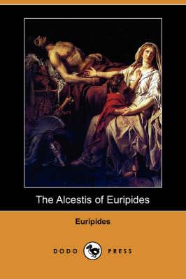 The Alcestis of Euripides (Dodo Press) (Paperback)