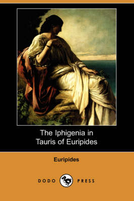 The Iphigenia in Tauris of Euripides (Dodo Press) (Paperback)