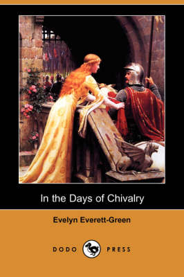 In the Days of Chivalry (Dodo Press) (Paperback)