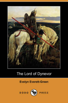 The Lord of Dynevor (Dodo Press) (Paperback)