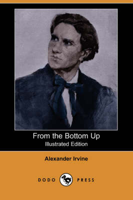 From the Bottom Up (Illustrated Edition) (Dodo Press) (Paperback)