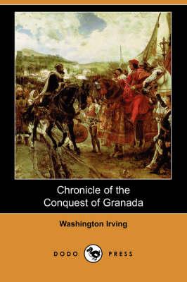 Chronicle of the Conquest of Granada (Dodo Press) (Paperback)