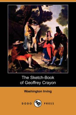 The Sketch-Book of Geoffrey Crayon (Dodo Press) (Paperback)
