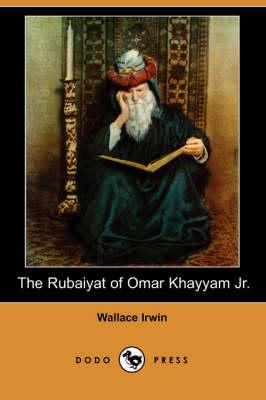 The Rubaiyat of Omar Khayyam Jr. (Dodo Press) (Paperback)