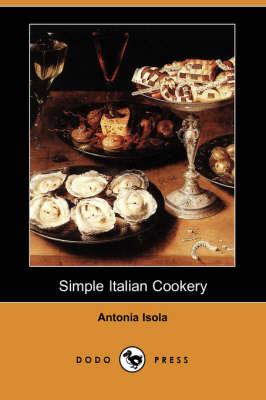 Simple Italian Cookery (Dodo Press) (Paperback)
