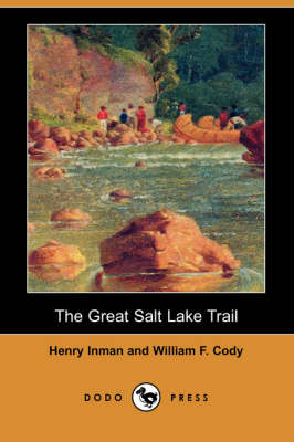 The Great Salt Lake Trail (Dodo Press) (Paperback)