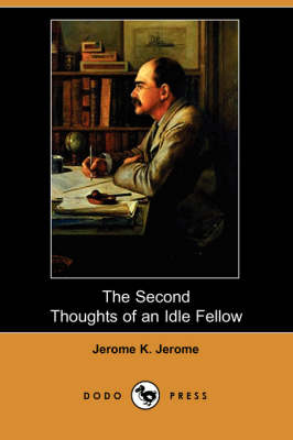 The Second Thoughts of an Idle Fellow (Dodo Press) (Paperback)