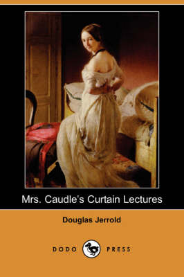 Mrs. Caudle's Curtain Lectures (Dodo Press) (Paperback)