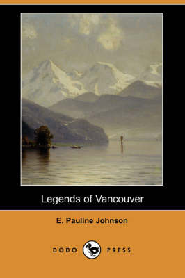 Legends of Vancouver (Dodo Press) (Paperback)