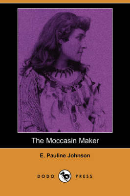 The Moccasin Maker (Dodo Press) (Paperback)