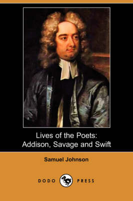 Lives of the Poets: Addison, Savage, and Swift (Paperback)