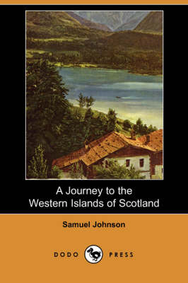A Journey to the Western Islands of Scotland (Dodo Press) (Paperback)