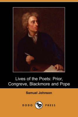 Lives of the Poets: Prior, Congreve, Blackmore, and Pope (Paperback)