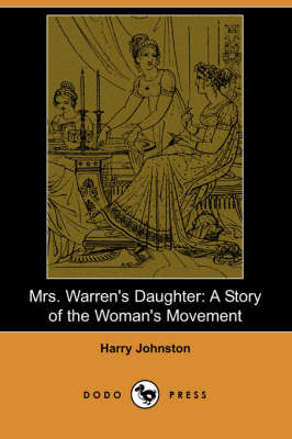 Mrs. Warren's Daughter: A Story of the Woman's Movement (Dodo Press) (Paperback)
