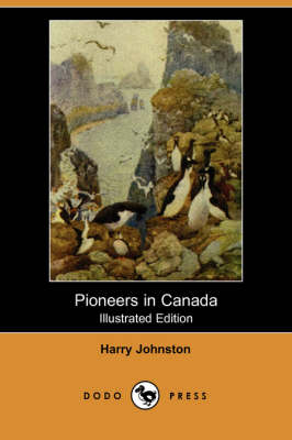 Pioneers in Canada (Illustrated Edition) (Dodo Press) (Paperback)