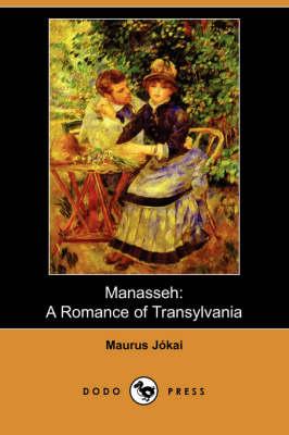 Manasseh: A Romance of Transylvania (Dodo Press) (Paperback)