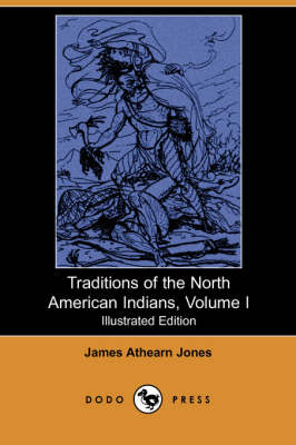 Traditions of the North American Indians, Volume 1 (Paperback)